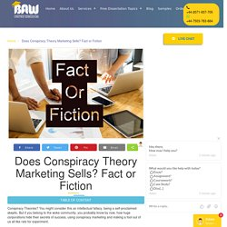 Does Conspiracy Theory Marketing Sells? Fact or Fiction