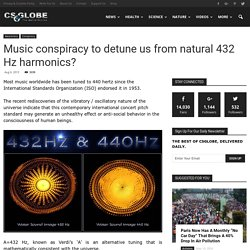 Music conspiracy to detune us from natural 432 Hz harmonics?