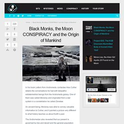 Black Monks, the Moon CONSPIRACY and the Origin of Mankind –