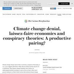 Climate change denial, laissez-faire economics and conspiracy theories: A productive pairing?