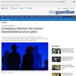 Conspiracy theories: the science behind belief in secret plots