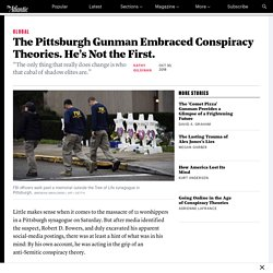 Conspiracy Theories Drove the Pittsburgh Gunman to Murder