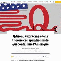 Le Monde - Novembre 2020 - QAnon: aux racines de la théorie conspirationniste qui contamine l'Amérique