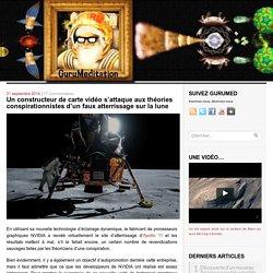 Un constructeur de carte vidéo s'attaque aux théories conspirationnistes d'un faux atterrissage sur la lune