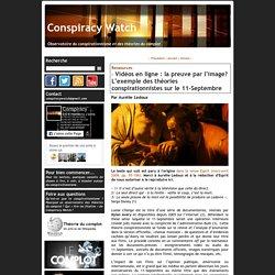 Vidéos en ligne : la preuve par l'image? L'exemple des théories conspirationnistes sur le 11-Septembre