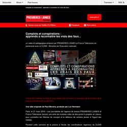 """Lancement national de l'opération """"Complots et conspirations : apprends à reconnaître les vrais des faux"""""""