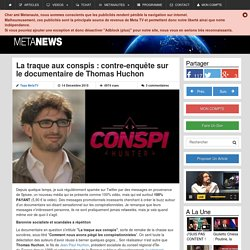 La traque aux conspis : contre-enquête sur le documentaire de Thomas Huchon