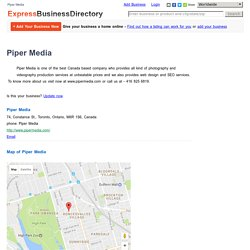 Piper Media, 74, Constance St., Toronto, Ontario, M6R 1S6, Canada
