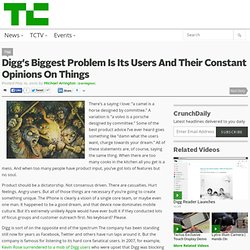 Digg's Biggest Problem Is Its Users And Their Constant Opinions On Things