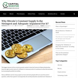 Why Bitcoin's Constant Supply Is the Strongest and Adequate Argument For it?