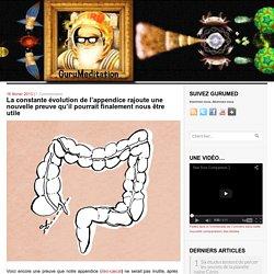 La constante évolution de l'appendice rajoute une nouvelle preuve qu'il pourrait finalement nous être utile