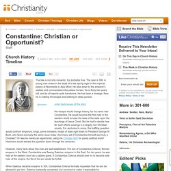 Constantine: Christian or Opportunist? - 301-600 Church History Timeline