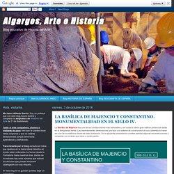 Algargos, Arte e Historia: LA BASÍLICA DE MAJENCIO Y CONSTANTINO. MONUMENTALIDAD EN EL SIGLO IV.