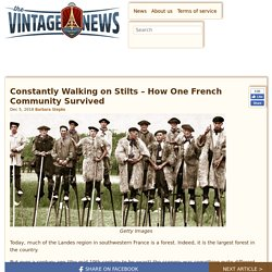 Constantly Walking on Stilts - How One French Community Survived