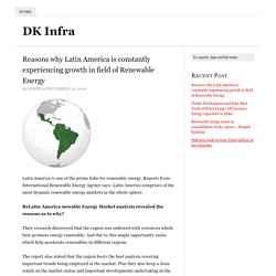 Reasons why Latin America is constantly experiencing growth in field of Renewable Energy