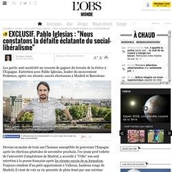 """EXCLUSIF. Pablo Iglesias : """"Nous constatons la défaite éclatante du social-libéralisme"""""""