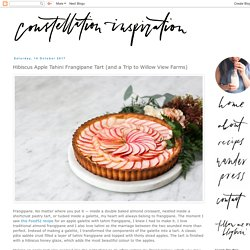 Constellation Inspiration: Hibiscus Apple Tahini Frangipane Tart (and a Trip to Willow View Farms)