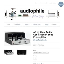 AE by Cary Audio Constellation Tube Preamplifier
