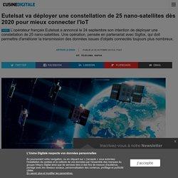 Eutelsat va déployer une constellation de 25 nano-satellites dès 2020 pour mieux connecter l'IoT