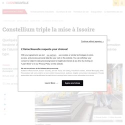 Constellium triple la mise à Issoire - Quotidien des Usines