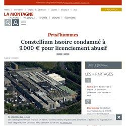 La Montagne - Issoire (63500) - Constellium Issoire condamné à 9.000 € pour licenciement abusif
