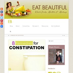 8 Remedies for CONSTIPATION - Eat Beautiful