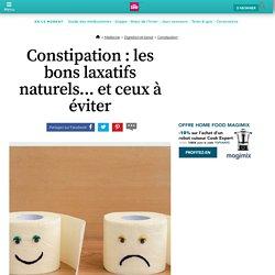 Constipation : les bons laxatifs naturels... et ceux à éviter