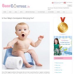 Is Your Baby's Constipation Worrying You?