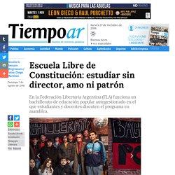 Escuela Libre de Constitución: estudiar sin director, amo ni patrón - tiempoar.com.ar