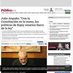 """Julio Anguita: """"Con la Constitución en la mano, las políticas de Rajoy estarían fuera de la ley"""""""