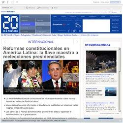 Reformas constitucionales en América Latina: la llave maestra a reelecciones presidenciales