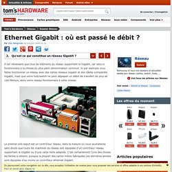 Qu'est ce qui constitue un réseau Gigabit ? - Ethernet Gigabit : où est passé le débit ?