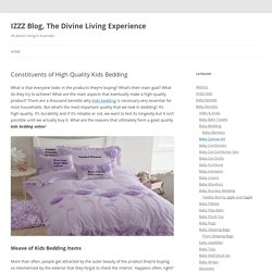 Constituents of High Quality Kids Bedding - IZZZ Blog, The Divine Living Experience