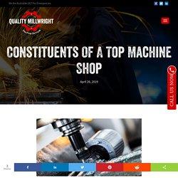 Constituents Of A Top Machine Shop