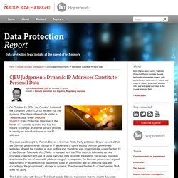 CJEU Judgement: Dynamic IP Addresses Constitute Personal Data - Data Protection Report