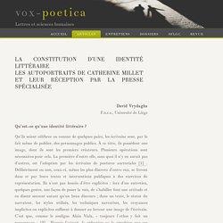 David Vrydaghs : La constitution d'une identité littéraire Les autoportraits de Catherine Millet et leur réception par la presse spécialisée