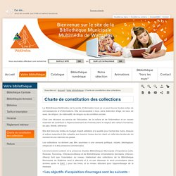 Charte de constitution des collections / Votre bibliothèque / Accueil - Site de la Bibliothèque Municipale de Wattrelos