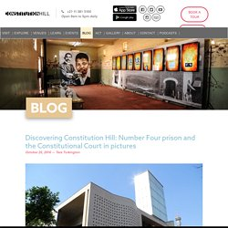 Discovering Constitution Hill: Number Four prison and the Constitutional Court in pictures – Constitution Hill