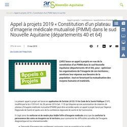 Appel à projets 2019 « Constitution d'un plateau d'imagerie médicale mutualisé (PIMM) dans le sud Nouvelle Aquitaine (départements 40 et 64)