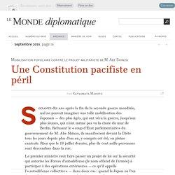 La Constitution pacifiste du Japon en péril, par Katsumata Makoto (Le Monde diplomatique, septembre 2015)
