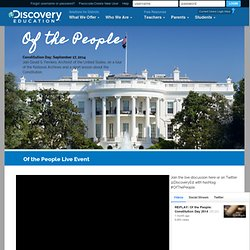 Discovery Education Of The People: Constitution Day 2014