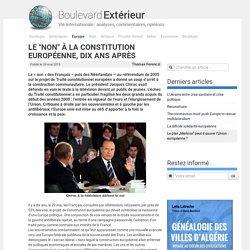 """Le """"non"""" à la Constitution européenne, dix ans après - Boulevard Extérieur"""