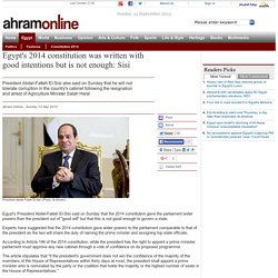Egypt's 2014 constitution was written with good intentions but is not enough: Sisi