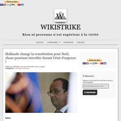 Hollande change la constitution pour Noël, chose pourtant interdite durant l'état d'urgence !