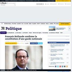 François Hollande confirme la constitution d'une garde nationale