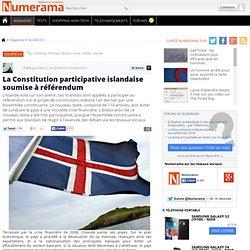 La Constitution participative islandaise soumise à référendum