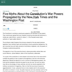 Five Myths About the Constitution's War Powers Propagated by the New York Times and the Washington Post