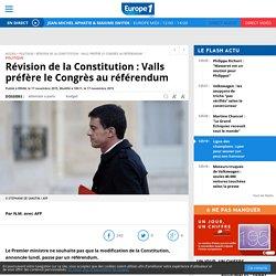 Révision de la Constitution : Valls préfère le Congrès au référendum