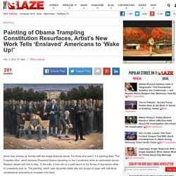 Painting of Obama Trampling Constitution Resurfaces, Artist's New Work Tells 'Enslaved' Americans to 'Wake Up!'