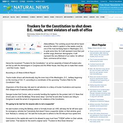 Truckers for the Constitution to shut down D.C. roads, arrest violators of oath of office